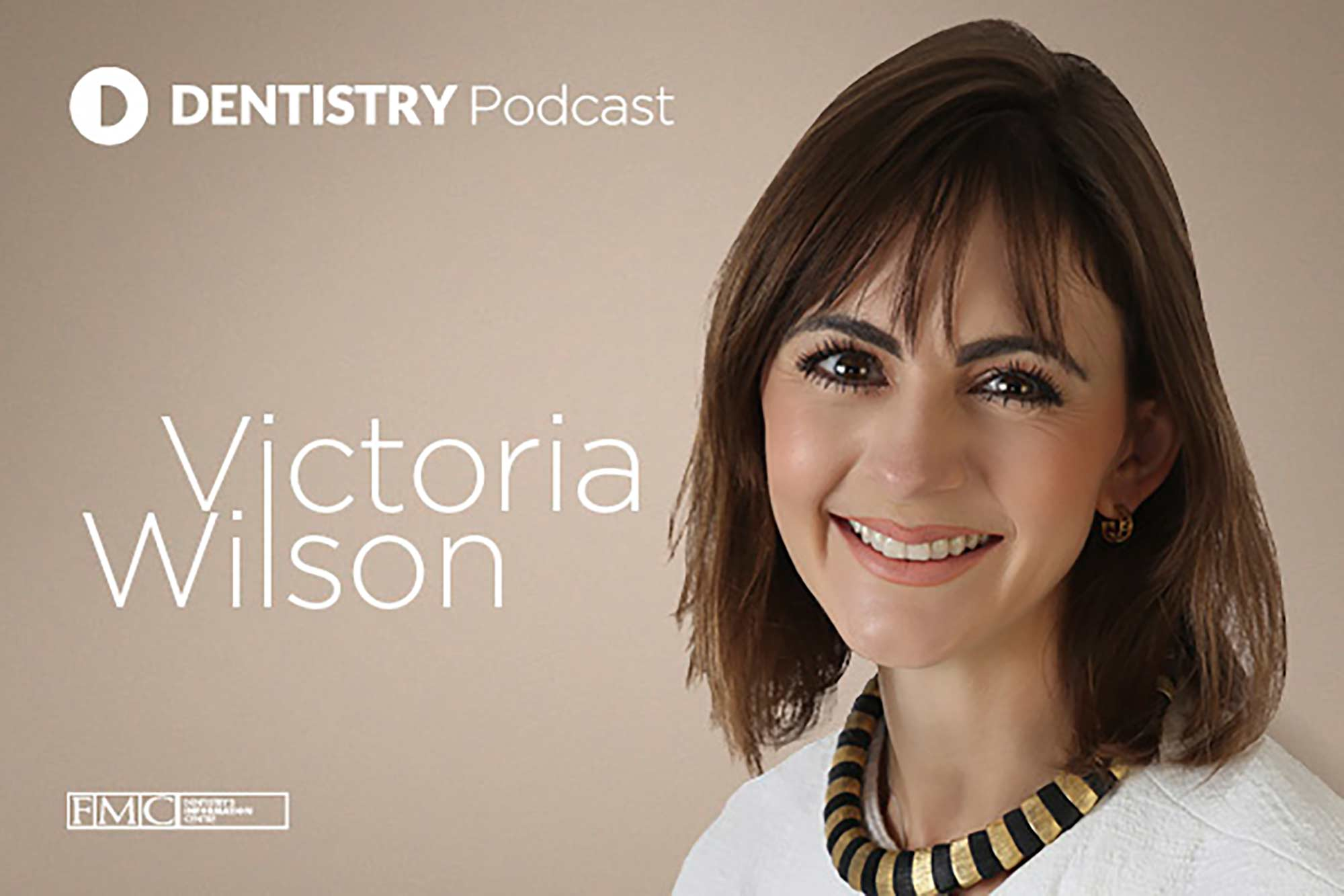 In our latest podcast, Dentistry Online talks to Victoria Wilson about her oral health project and the positives dental professionals can take away from the pandemic