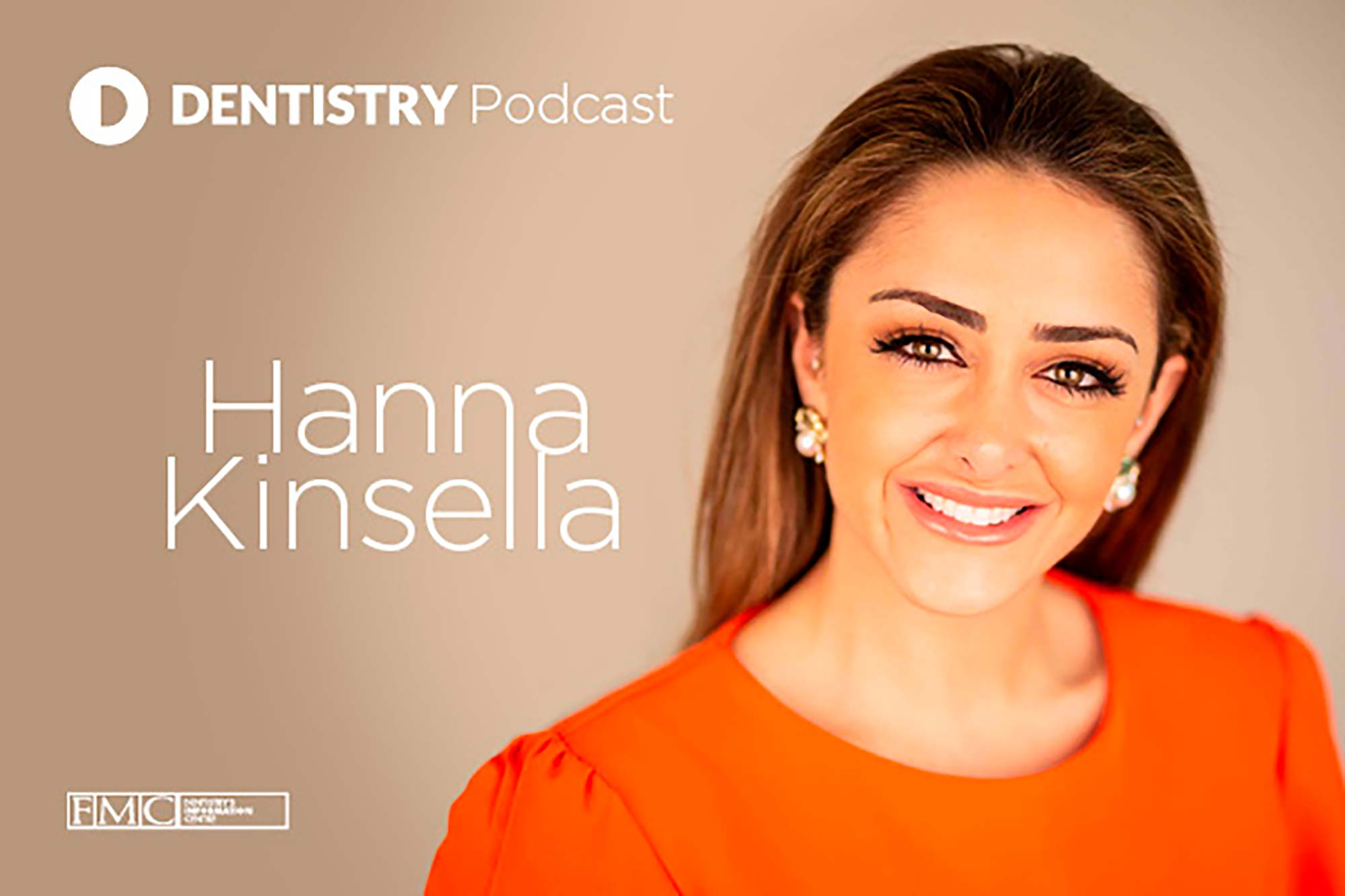 This week, Dentistry Online is joined by cosmetic dentist Hanna Kinsella who opens up about her time on reality television