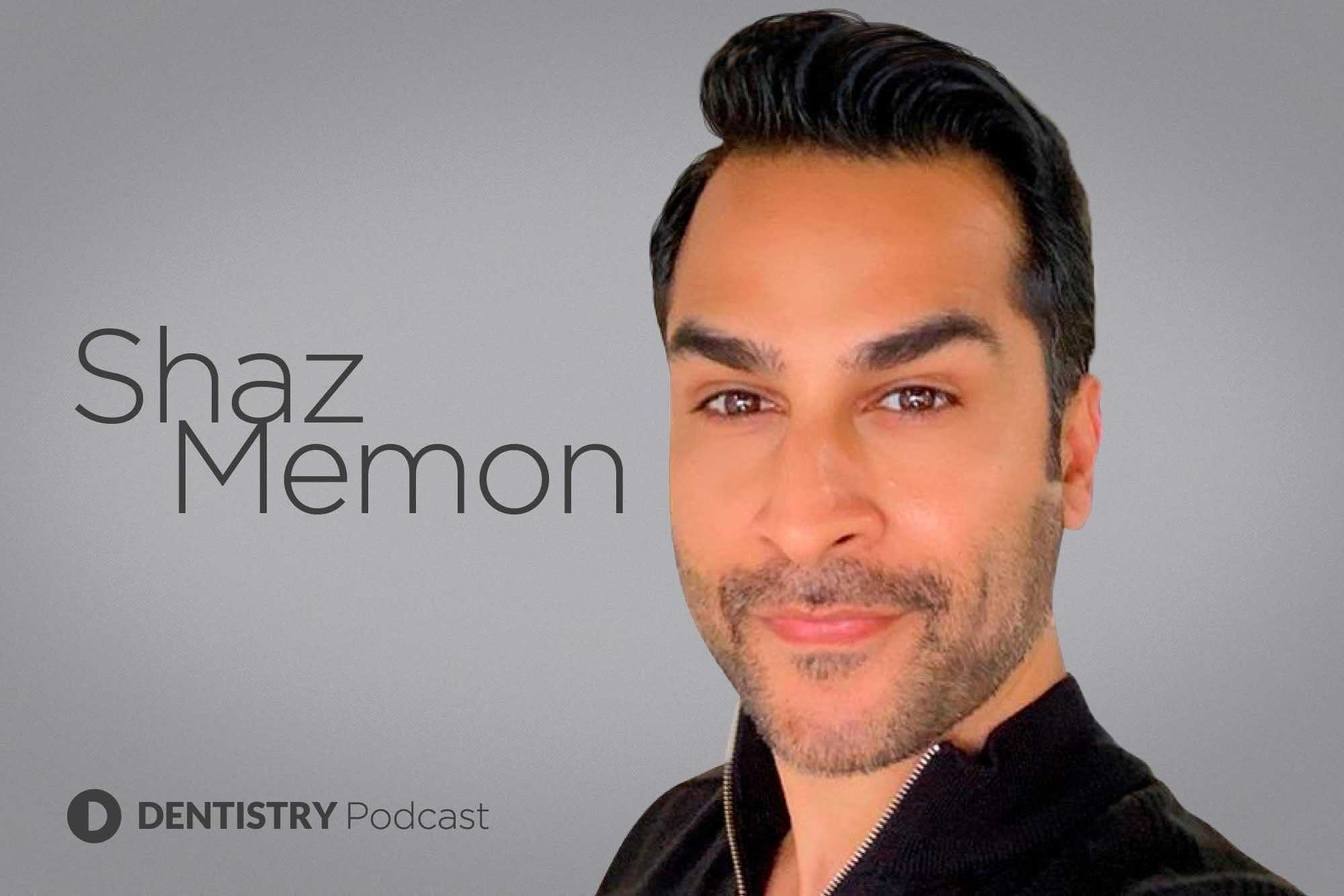 Shaz Memon – Dentistry Online podcast