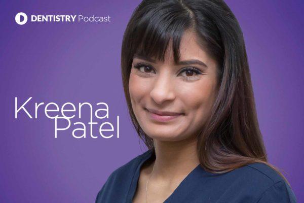 Kreena Patel – Dentistry Online podcast