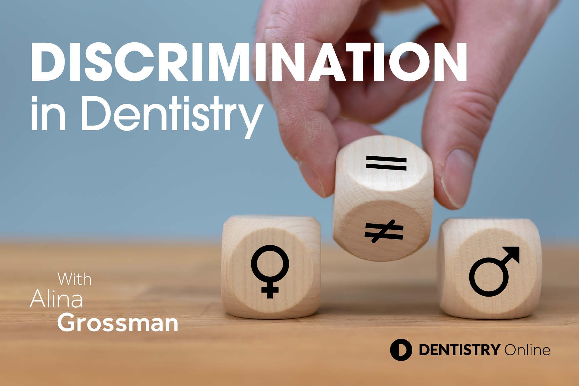 Discrimination in Dentistry – Alina Grossman