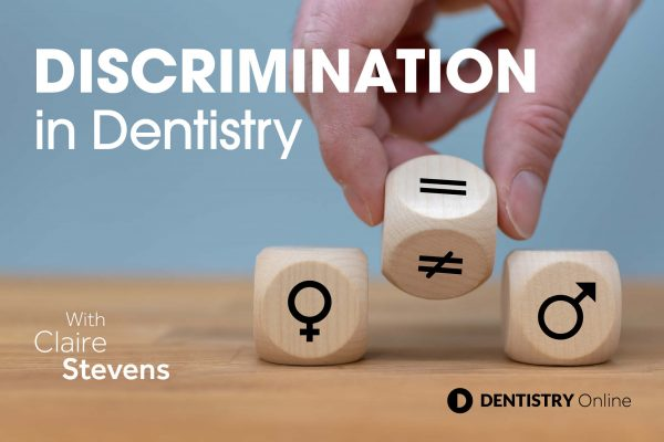 Claire Stevens outlines how diversity in dentistry can be improved and discrimination and bias eliminated