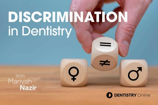 Discrimination in dentistry – Mariyah Nazir