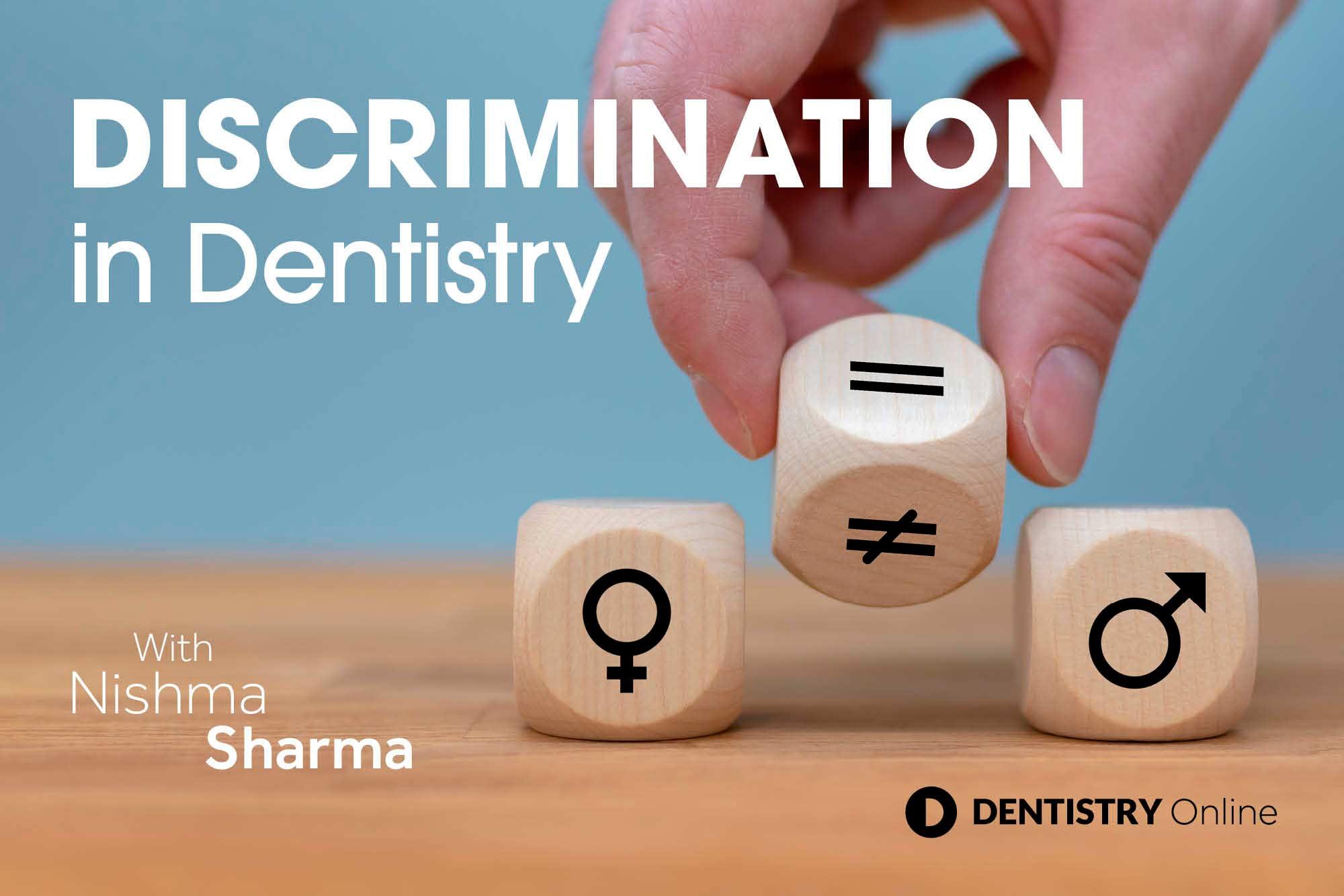 Discrimination in Dentistry