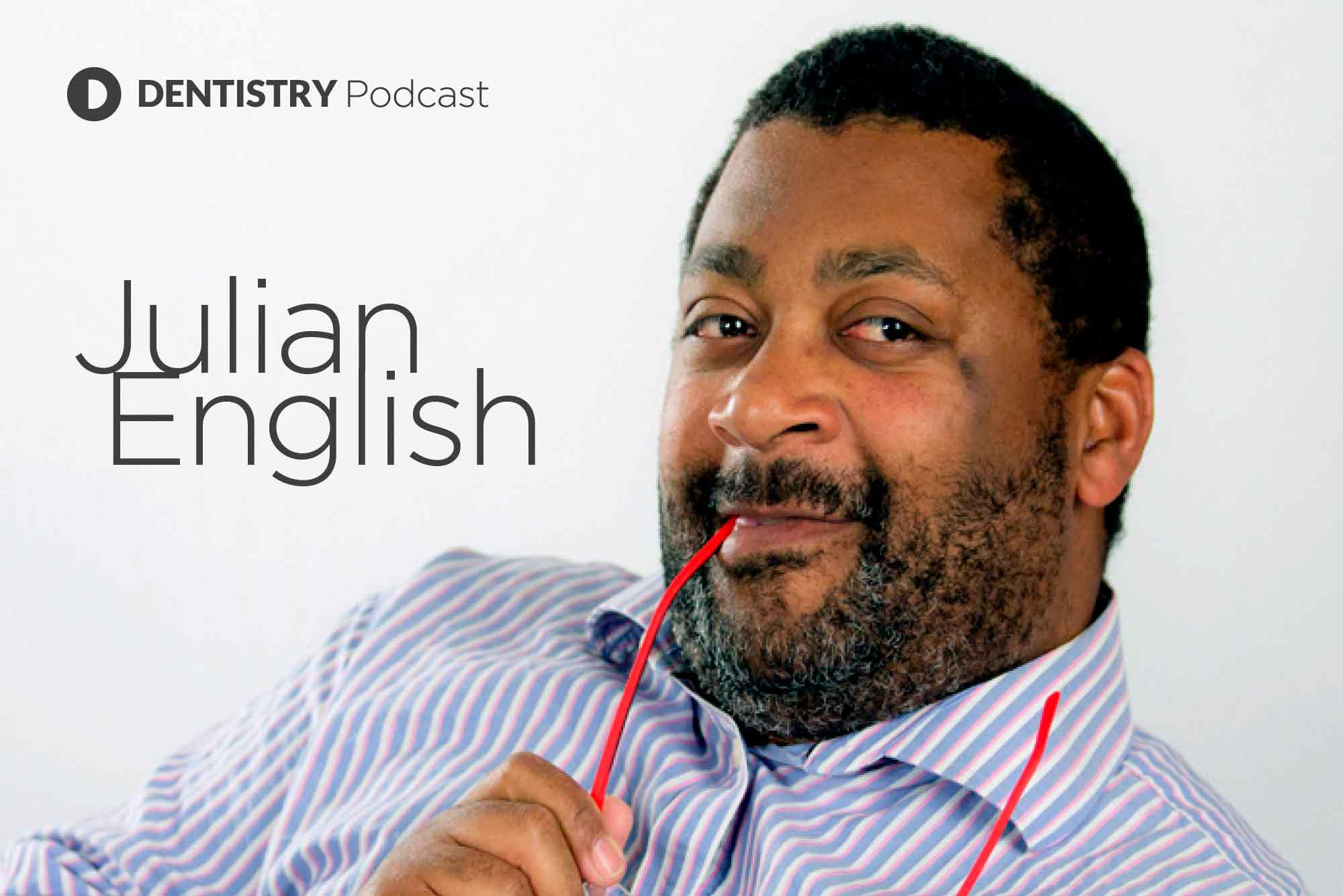 Dentistry Online podcast with Julian English