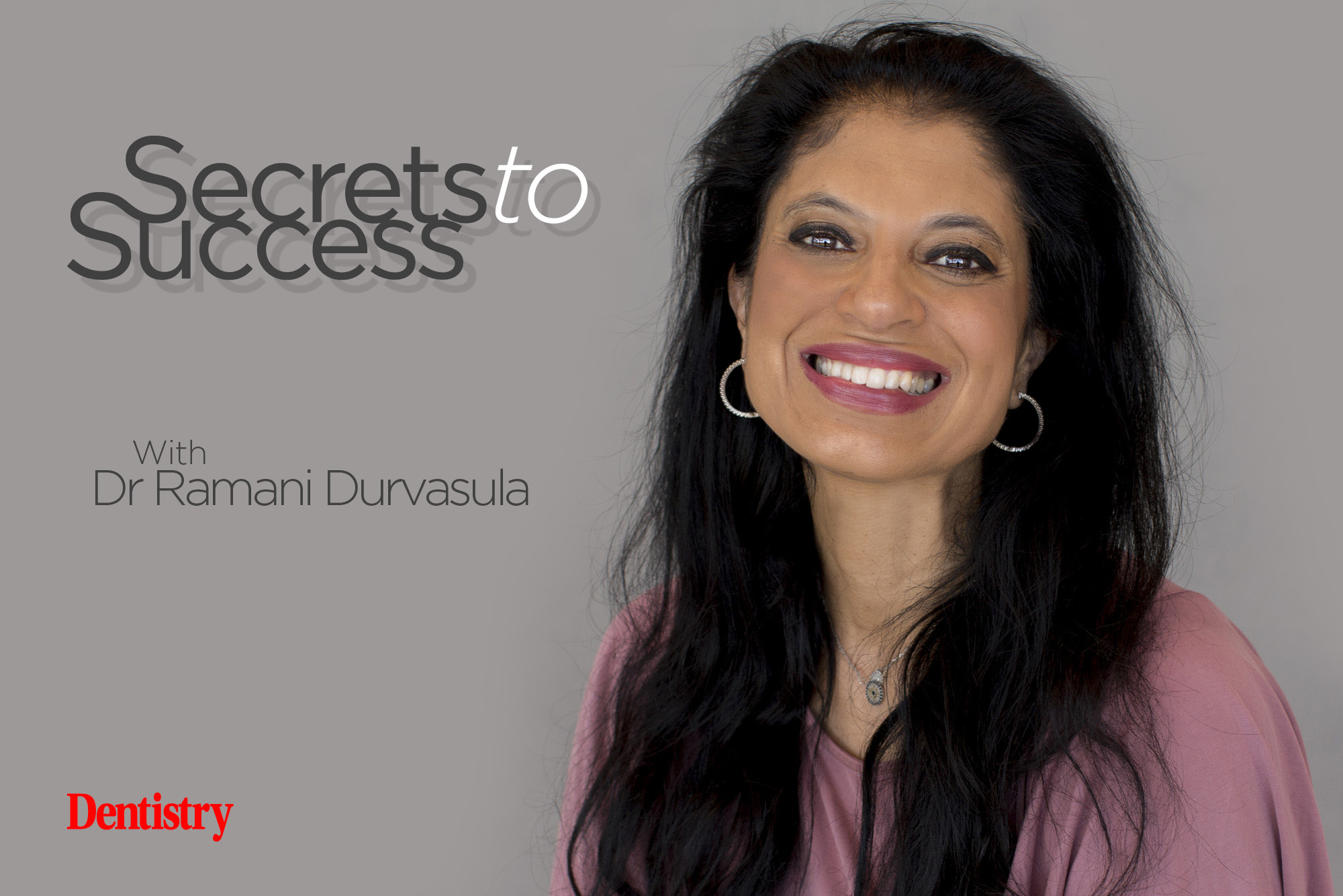 Jana Denzel talks to Dr Ramani Durvasula about her journey into psychology and her top tips for helping nervous patients