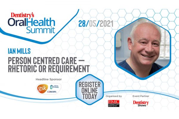 At the Oral Health Summit this Friday, Ian Mills will discuss patient-centred care and why it is crucial to the delivery of high quality dentistry