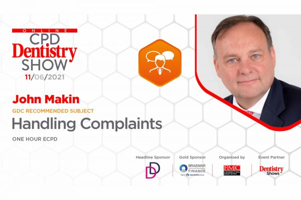 John Makin will lecture on complaint handling at this week's Online CPD Dentistry Show