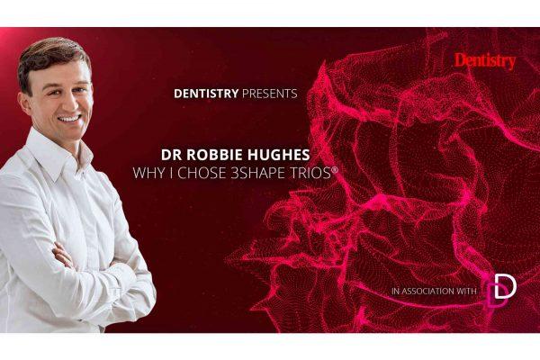 Dr Robbie Hughes and 3shape trios
