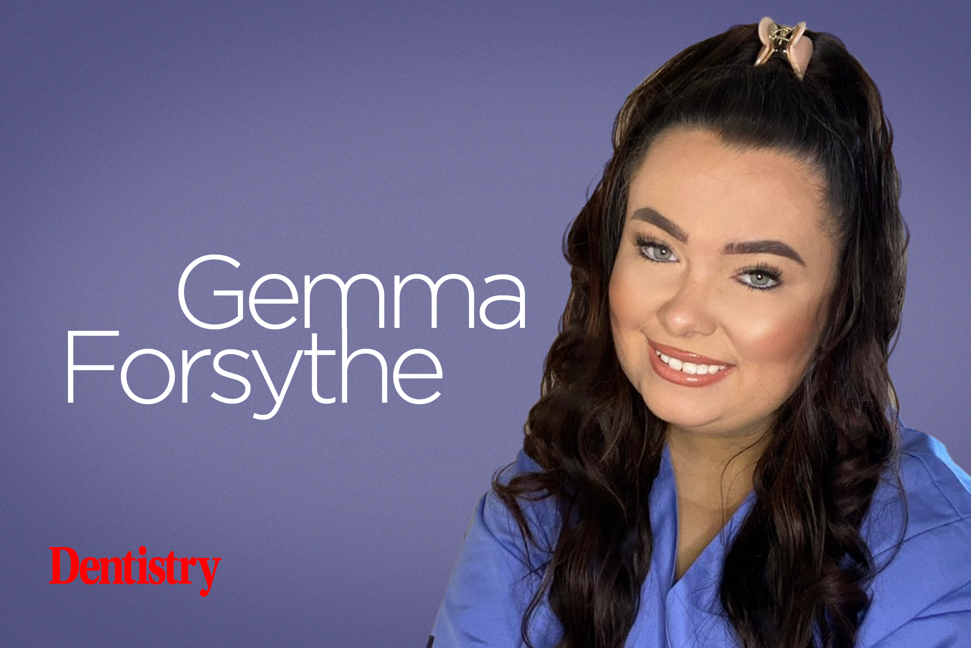 Dentistry podcast – Gemma Forsythe on giving a voice to dental nurses
